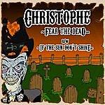 Christophe Fear The Dead