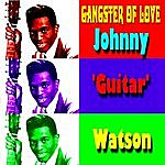 Johnny 'Guitar' Watson Gangster Of Love