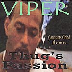 Viper Thug's Passion (Gangster's Grind Remix)