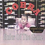 Cobra Ruler Of The Game (Gangster's Grind Remix)