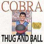 Cobra Thug And Ball (Thug Club Remix)