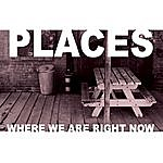 The Places Where We Are Right Now
