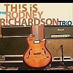 Rodney Richardson This Is The Rodney Richardson Trio