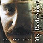 Matthew Ward My Redeemer