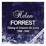 Helen Forrest Taking A Chance On Love (1938 - 1942)