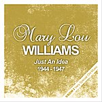 Mary Lou Williams Just An Idea (1944 - 1947)