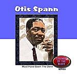 Otis Spann Must Have Been The Devil