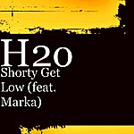 H2O Shorty Get Low (Feat. Marka)