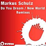 Markus Schulz Do You Dream/The New World (Remixes)