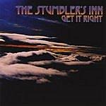 The Stumbler's Inn Get It Right