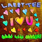 Larry Tee I Love U (Remixes)