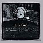 The Church Deep In The Shallows (30th Anniversary Singles Collection)