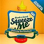 Kraak & Smaak Squeeze Me (Remixes) (4-Track Maxi-Single)