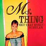 Ms. Thing Get That Money/Regular (6-Track Maxi-Single)