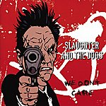 Slaughter & The Dogs We Don't Care