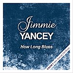 Jimmy Yancey How Long Blues