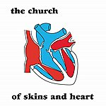 The Church Of Skins & Heart (30th Anniversary Remaster)