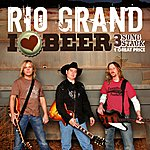 Rio Grand I Love Beer (EP)