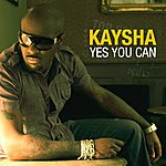 Kaysha Yes You Can (Remixes)