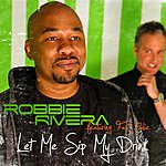 Robbie Rivera Let Me Sip My Drink (Feat. Fast Eddie) (4-Track Maxi-Single)