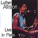 Luther Allison Luther Allison Live In Paris