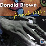 Donald Brown French Kiss