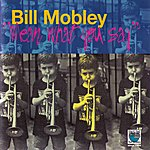 Bill Mobley Mean What You Say