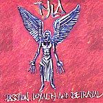 Tyla Passion, Loyalty And Betrayal