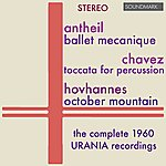Robert Craft Antheil, Chavez, Hovhaness, Lopresti: Music For Percussion - The Complete 1960 Urania Stereo Recordings