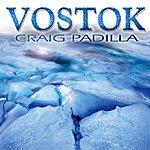 Craig Padilla Vostok