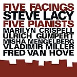 Steve Lacy Lacy, Steve: Five Facings, Five Pianists