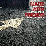 David Friesen Friesen, David / Kropinski, Uwe: Made With Friends