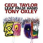 Cecil Taylor Leaf Palm Hand