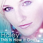 Haley This Is How It Goes (2-Track Single)
