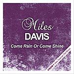 Miles Davis Come Rain Or Come Shine