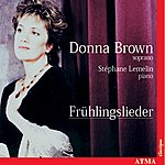 Donna Brown Brown, Donna: Fruhlingslieder (Spring Songs)