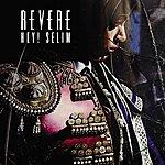 Revere Hey! Selim