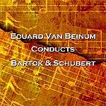 Eduard Van Beinum Conducts Bartok & Schubert