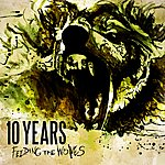 10 Years Feeding The Wolves (Deluxe Version)