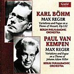 Berlin Philharmonic Orchestra Karl Böhm, Paul Van Kempen Conduct Music By Max Reger