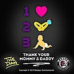 The Dan Thank Your Mommy & Daddy - Single