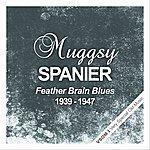 Muggsy Spanier Feather Brain Blues (1939 - 1947)