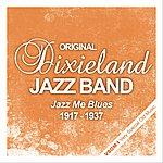 Original Dixieland Jazz Band Jazz Me Blues (1917 - 1937)