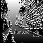 Tama Run And Hide - Single