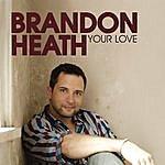 Brandon Heath Your Love