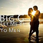 Bigg Let Me Be Yo Men