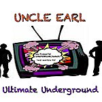 Uncle Earl Ultimate Underground