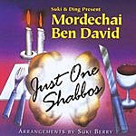 Mordechai Ben-David Just One Shabbos