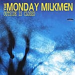 The Monday Milkmen Outside Is Closed