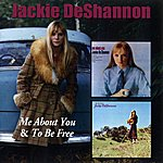 Jackie DeShannon Me About You / To Be Free